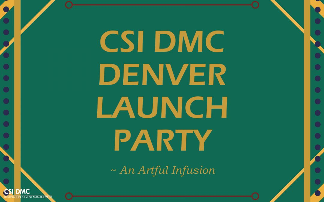 CSI DMC Denver Launch Party: A Smashing Success!