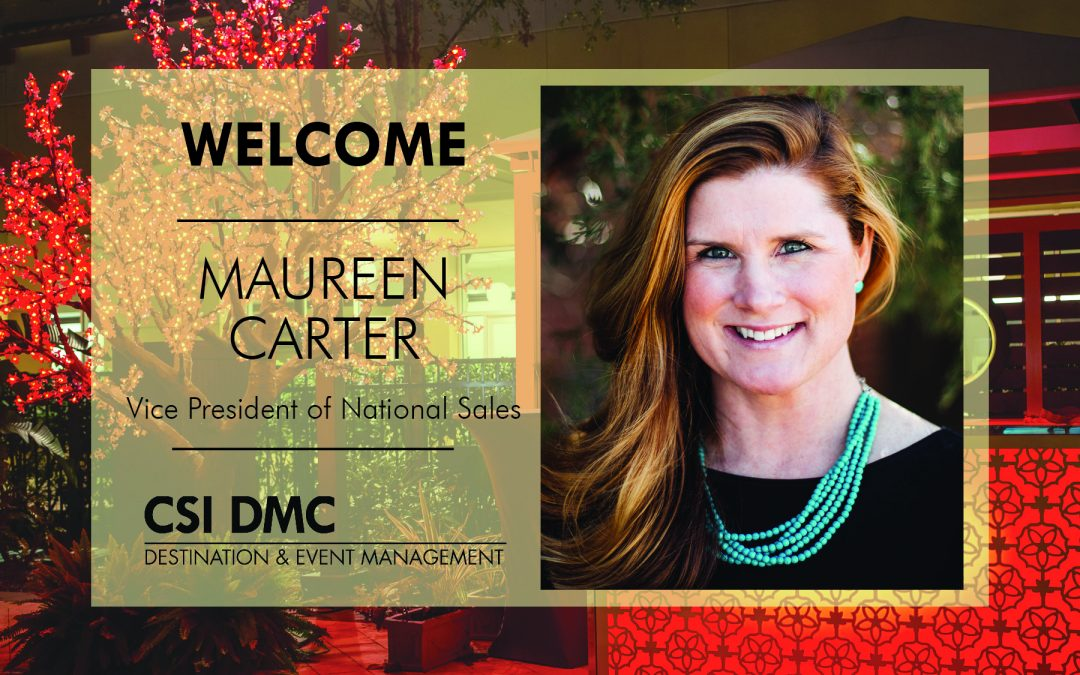 Welcome Maureen Carter to the CSI DMC National Sales Team